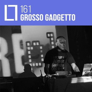 Loose Lips Mix Series - 161 - Grosso Gadgetto