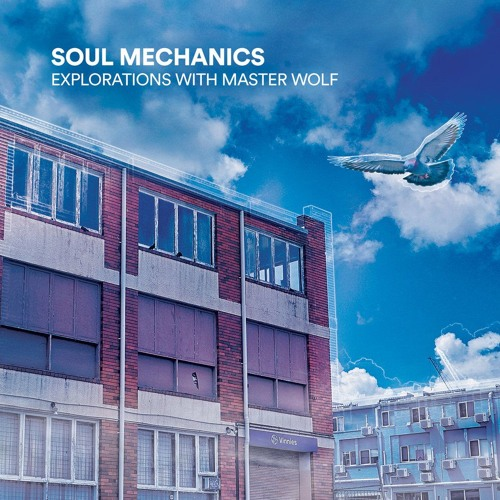 Soul Mechanics - Explorations With Master Wolf [EP]