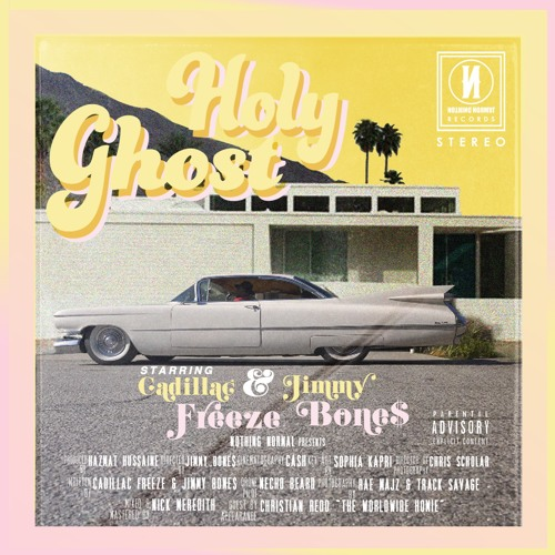 Cadillac Freeze & Jimmy Bone$ - Holy Ghost