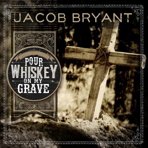 Jacob Bryant - Whiskey On My Grave (Radio Edit)
