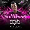 Live The Moment 2 - Dexo