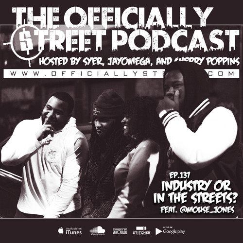 EP.137 - Industry or In the Streets? feat. @Mouse_Jones