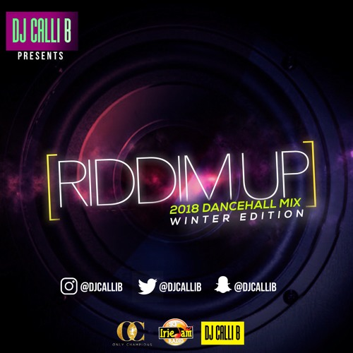 RIDDIMUP 2018 DANCEHALL MIX - CLEAN by DJ CALLI B | Free Listening