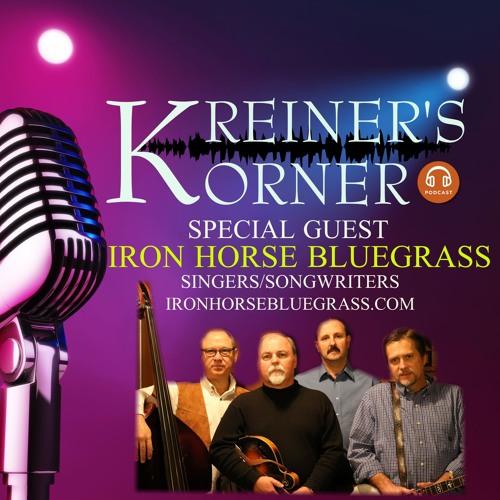Kreiners Korner -IRON HORSE BLUEGRASS