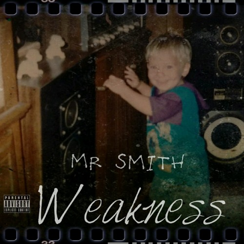 Mr Smith - Weakness
