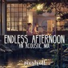 endless afternoon | Cozy Acoustic Mix
