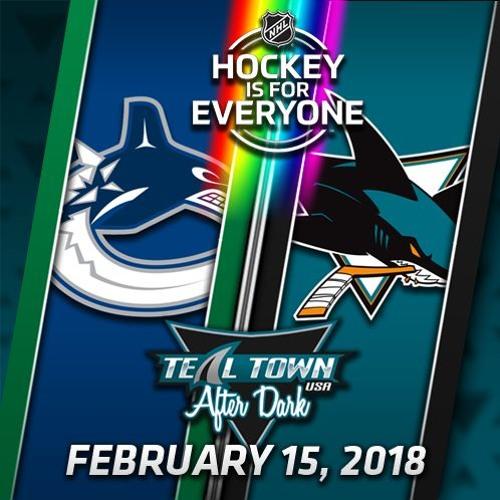 Teal Town USA After Dark (Postgame) - Sharks vs Canucks - 2-15-2018
