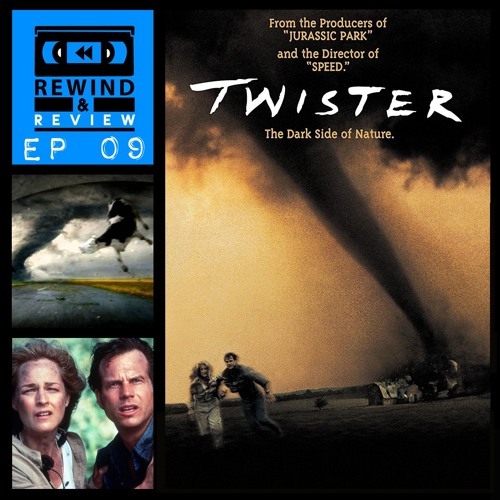 Rewind & Review Ep 9 - Twister (1996)