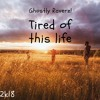 Ghostly Raverz! - Tired Of This Life (Angel's Melody)