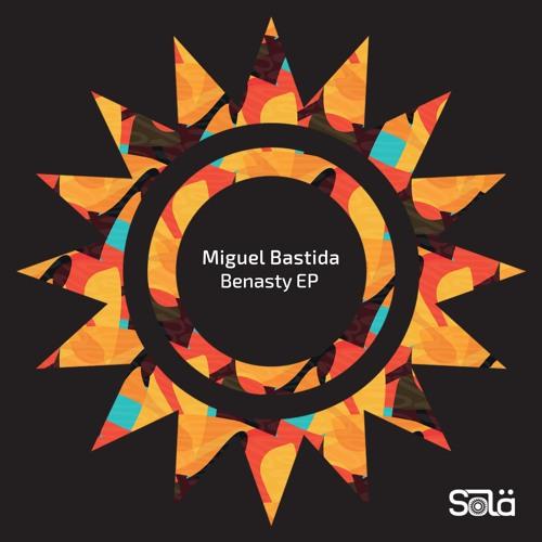 Miguel Bastida - Benasty EP