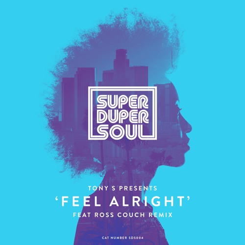 SDS004-002 Tony S - Feel Alright (Ross Couch Remix)