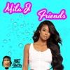 Mila J - Friends (((▲KeyMixx▲)))