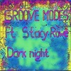 GROOVE MODES - Dark Night (feat. Stacy Rowe)