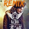 Its All About You - Sidhu Moose Wala - Remix - DJ SSS