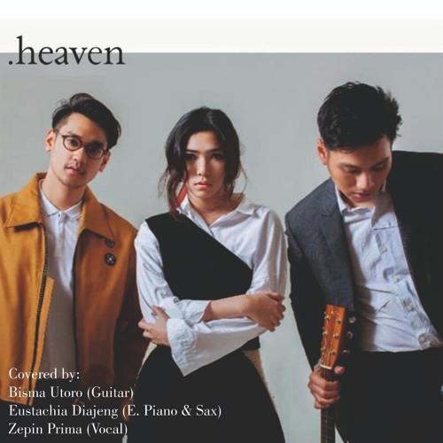 Afgan, Isyana Sarasvati, Rendy Pandugo - Heaven (Guitar: Bisma, Piano & Sax: Eustachia, Vox: Zepin)