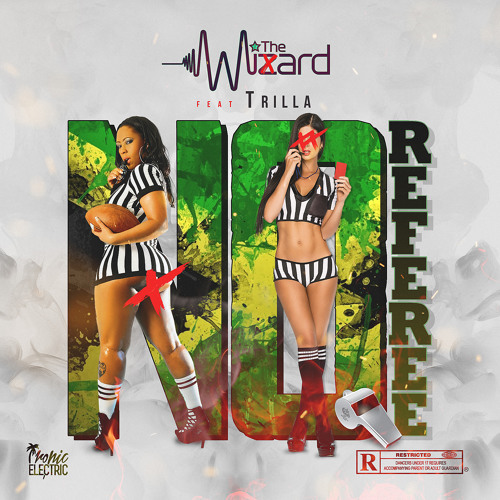 The Wixard - No Referee (feat Trilla)🔃