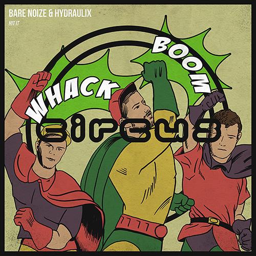 Bare Noize x Hydraulix Hit It