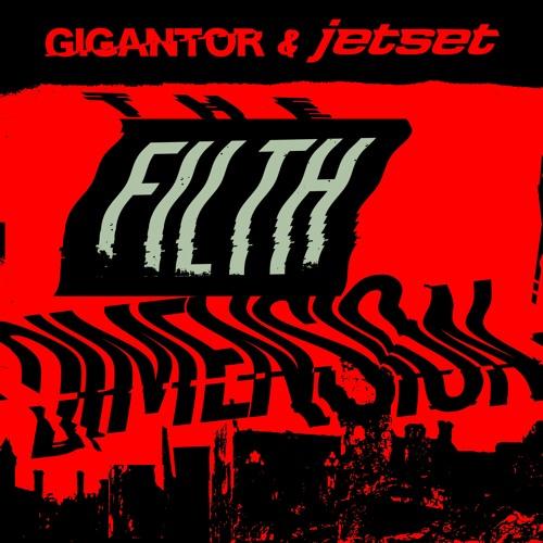 Gigantor & Jetset - The Filth Dimension