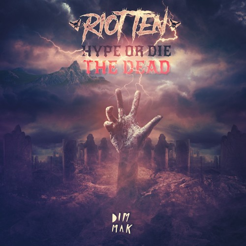 Riot Ten Releases Anticipated Hype or Die : The Dead EP  Dim Mak