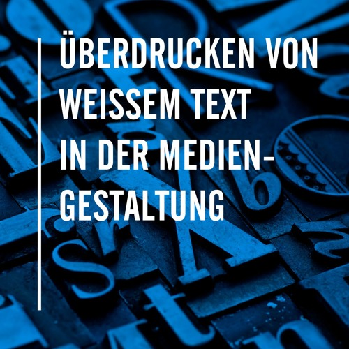 Überdrucken von weißem Text in der Mediengestaltung