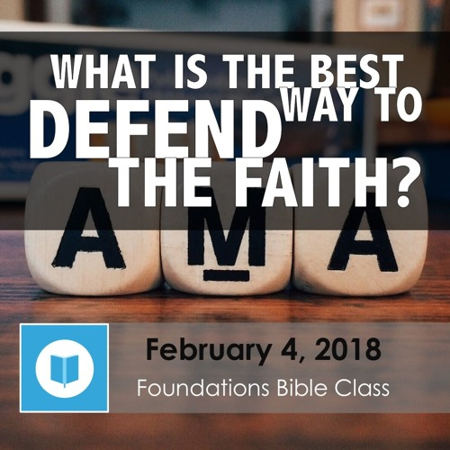 What is the Best Way to Defend the Faith?