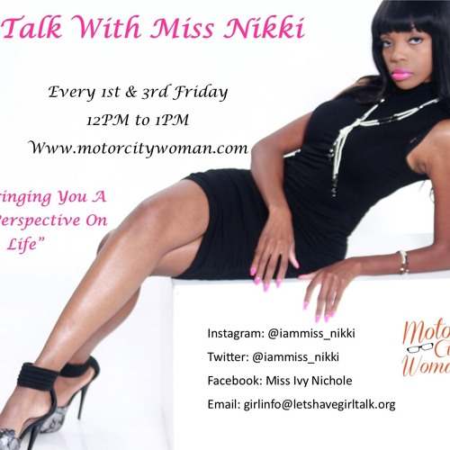 Girl Talk With Miss Nikki 02 - 16 - 18