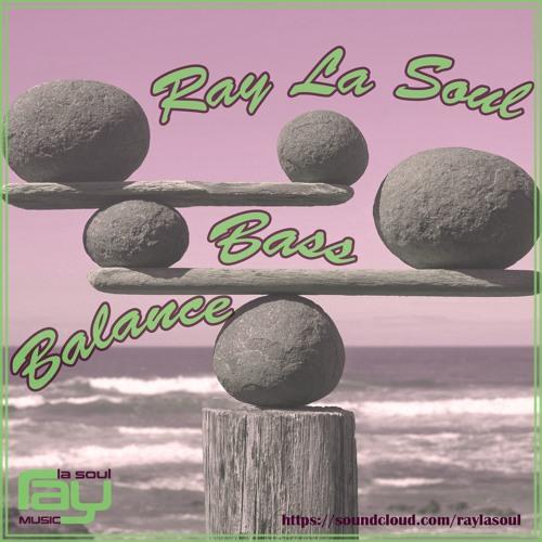 Ray La Soul - Bass Balance #02/2018