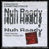 Calvin Harris - Nuh Ready Nuh Ready (Total Damian Classic House Mix) [BUY = FREE DL]