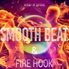 Smooth Beat & Fire Hook (in`s~tru~mental) [Vita-X prod.]