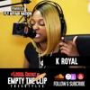 K Royal Freestyles on Lyrical Content | Empty The Clip #2