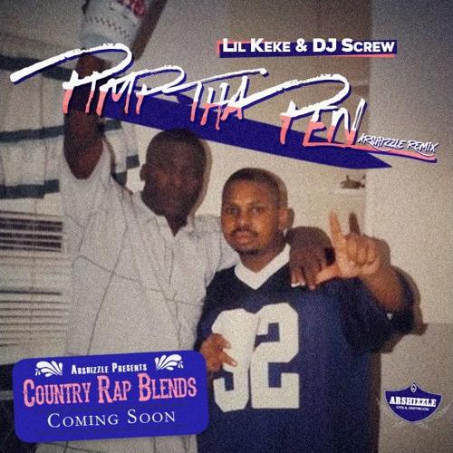 Lil Keke & DJ Screw - Pimp Tha Pen (Arshizzle Remix)