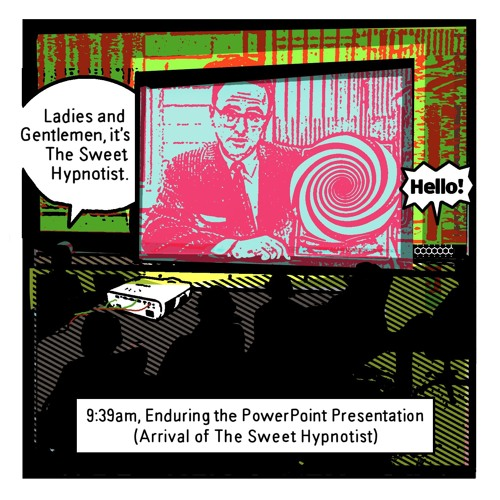 THE BUREAU: 9:39am, Enduring the PowerPoint Presentation (Arrival of The Sweet Hypnotist)