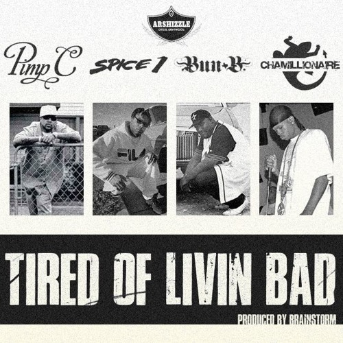 Pimp C, Spice 1, Bun B & Chamillionaire - Tired of Livin Bad(Produced by Brainstorm)