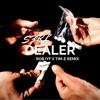 S3RL - Dealer (Rob IYF X Tim-E Remix) *FREE DOWNLOAD*