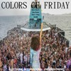 Colors Of Friday - iKSMi New Party Dope Electronic