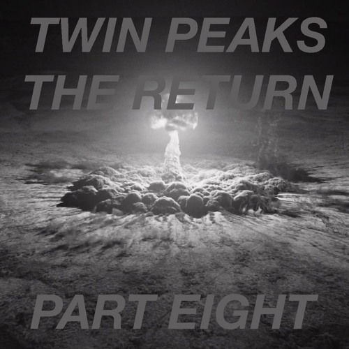 Twin Peaks The Return: Part 8, with Clare Nina Norelli