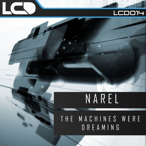 Narel - The Machines Were Dreaming (Narel's Ambient Version) (L*C*D Recordings)