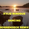 KYLIE MINOGUE - DANCING (SONNENDECK REMIX)