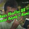 DJ CHUTTER 88 - DASAR LOE ANJAY
