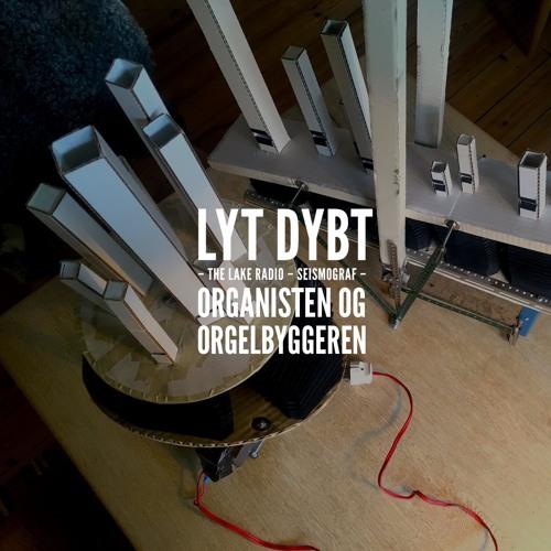 Lyt Dybt: Organisten og orgelbyggeren