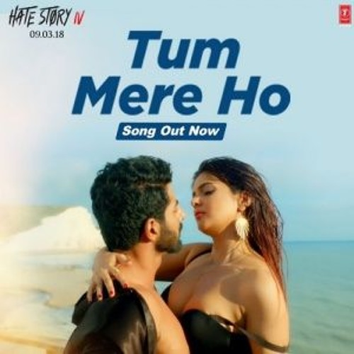 Tum Mere Ho || Hate Story IV