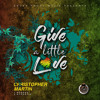 Christopher Martin - Give A Little Love #Reggae