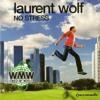 Laurent Wolf - No Stress (Lexio & Siobhan Remix) **Free Download**