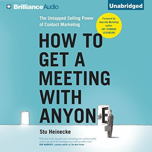 How To Get A Meeting With Anyone By Stu Heinecke Audiobook Excerpt