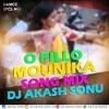 O PILLO MOUNIKA SONG MIX BY DJ AKASH SONU FROM SAIDABAD