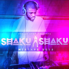 SHAKU SHAKU MIX BY DEEJAY AFOO