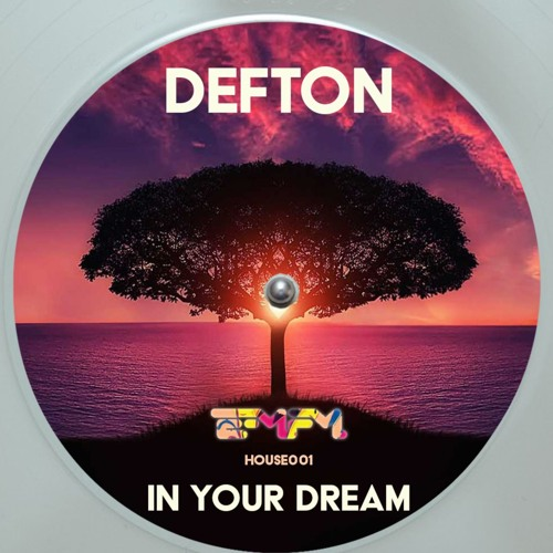 DeftoN - In Your Dream (Original Mix)