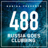 Bobina - Russia Goes Clubbing 488 2018-02-17 Artwork