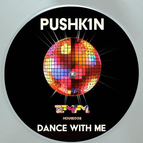 Pushk1n - Dance With Me (Original Mix)