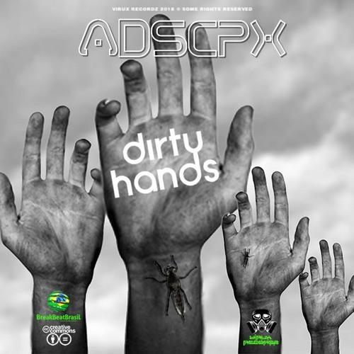ADSCPX Feat. Kamden ✧ Dirty Hands (Reload Rmx)